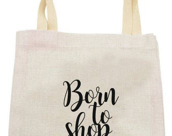 "TOTE BAG IN LINEN ""BORN TO SHOP"""