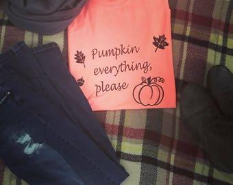 Pumpkin everything, please t-shirt