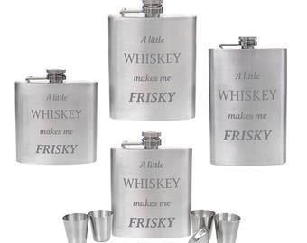 Engraved 6oz, 7oz, 8oz, 10oz Silver Hip Flask or 6oz or 8oz Hip Flask Set- Funny 'Whiskey Makes Me Frisky'