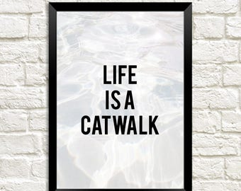 Life Is A Catwalk 7x5 Print