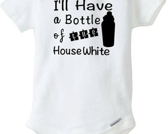 """Funny Baby Onesie 3-9 Month Boys or Girls Bodysuit """"I'll Have a Bottle of the House White"""""""