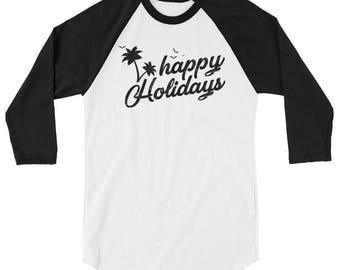 Happy Holidays 3/4 sleeve raglan shirt
