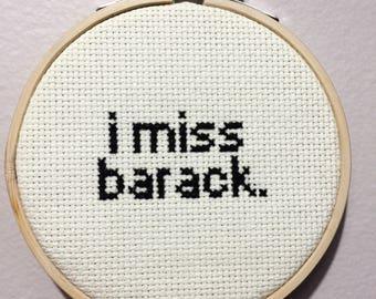 I miss Barack cross stitch quote