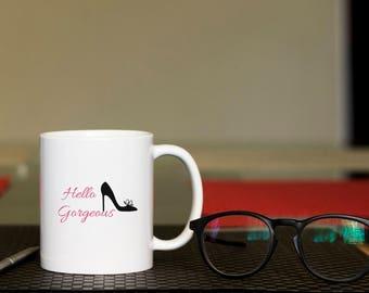 Hello geogeous Coffee Mug, funny mug, gift for her, Novelty Mug, Best gift , Unique Mug, coffee mug gift