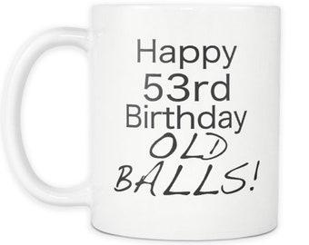 53rd Birthday Mug Aging Humor Funny Dad Coffee Mug 1965 Birthday Dad Jokes Mug Old Balls Daddy Mug