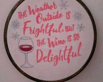 Weather and Wine Embroidered Hoop Plaque
