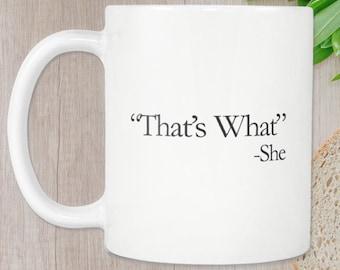That's What She Said Mug - White Mug, That's What She Said Funny Mug, Funny Quote Mug, The Office Mug