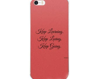 Keep On Quote iPhone Case