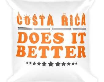 Costa Rica Does It Better Square Pillow
