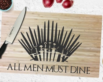 All Men Must Dine - Game of Thrones - Engraved Cutting Board - Personalized - Custom - Wedding - Gift - Anniversary