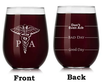 PA Physician Assistant Caduceus Wine Glass Stemless or Stemmed Funny Fill Lines Good Bay Day Don't Even Ask