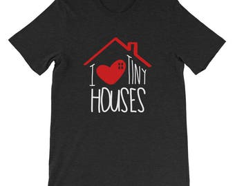 I Love Tiny Houses T-Shirt
