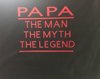 PAPA TShirt... The Man, The Myth, The Legend