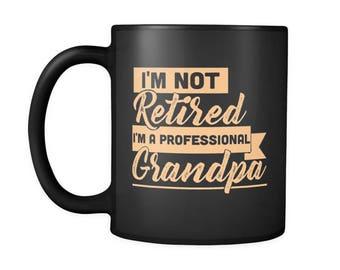 Grandpa Mug - Cool Dad Retirement Gift - This Witty Mug For Grandpa Will Definitely Get Smiles - Grab Your Professional Grandpa Mug Today