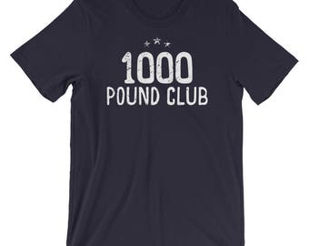 1000 Pound Club Shirt - Weightlifting Shirt, Powerlifting Shirt, Squats Shirt, Fitness, Powerlifter, Squat Shirt, Bodybuilding Shirts Gift