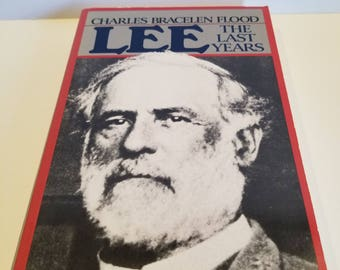 Lee The Last Years by Charles Bracelen Flood, Copyright 1981, Softcover, Houghton Mifflin Company