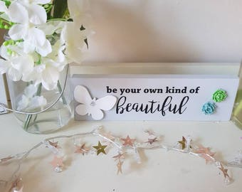 Be your own kind of beautiful plaque
