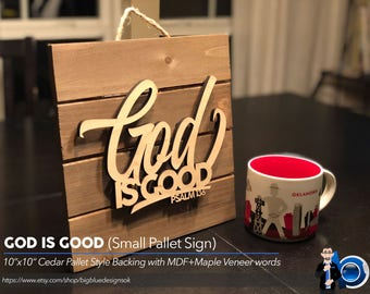 God is Good - Small Pallet Sign