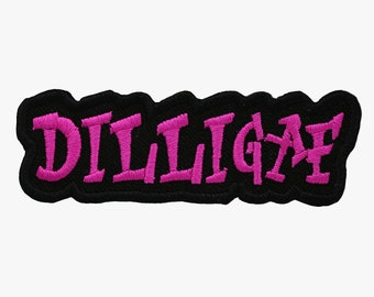 New DILLIGAF embroidery patch