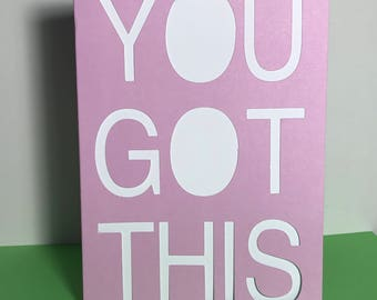 Encouragement Card - You Got This