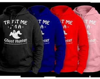 Trust Me I'm A Ghost Hunter - Ghost Hunting Hoodie