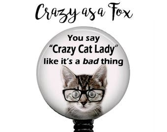 Crazy Cat Lady Retractable Badge Holder, Badge Reel, Lanyard, Stethoscope ID Tag, Nurse, RN, Doctor, Teacher, Nursing student