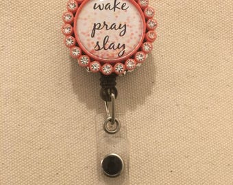 Wake Pray Slay badge reel