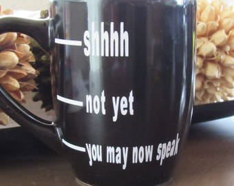 You May Now Speak coffee mug