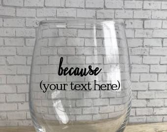 Custom Wine Glass- Funny Wine Glass- Custom Gift- Funny Gift