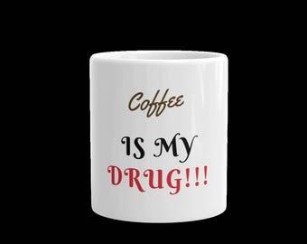 Coffee is my drug coffe mug