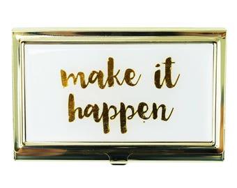 Make It Happen Business Card Holder