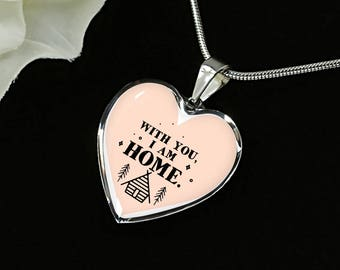 With you I am home-Handmade Stainless Steel-heart pendant necklace-personalized jewelry-customized gift-love jewelry-jewelry for her