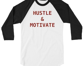 Hustle and Motivate 3/4 sleeve raglan shirt