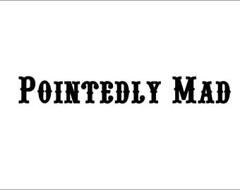 Pointedly Mad Western Digital Download Font