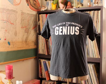 you are in the presence of genius t-shirt, mens large womens xl