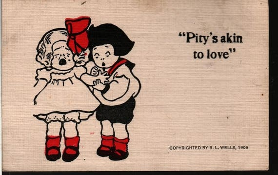 Pity's Akin to Love – R. L. Wells, 1906 – Vintage Linen Postcard