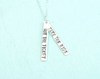 Quote necklace Buy the Ticket Take The Ride- sterling silver.  Handcrafted by Chocolate and Steel large font quote Maude Collection