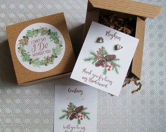 Will You Be My Bridesmaid Favor Kits, Maid of Honor Gift Box, I Cant Say I Do Without You RUSTIC Pine Boughs & Berries BOHO - Pine Cones