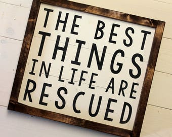 the best things in life are RESCUED SIGN