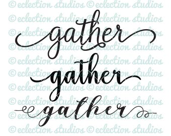 Gather SVG, fall svg, thanksgiving svg, inspirational words cut file for cricut or silhouette, commercial use, svg, dxf, eps, png, jpg