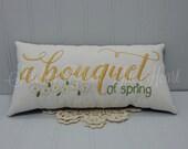 Farmhouse Spring Pillow - Spring Toss Pillow - A Bouquet Of Spring Pillow - Spring Flowers - Spring Throw Pillow