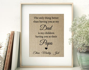 Personalized Gift for Dad Papa | The Only Thing Better Than Having You As My Dad is My Children Having You as Their Papa | Burlap Print