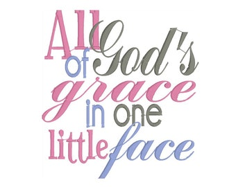 Machine Embroidery Design, All of Gods Grace in One Little Face, Embroidery Design, INSTANT DOWNLOAD, Digital File
