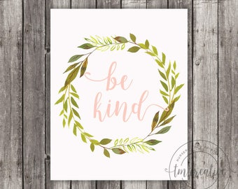 Printable Nursery Art, Be Kind Watercolor Wreath - Digital, Baby Girl, Modern Nursery, Blush and Greens - JPEG file for 8x10 Print