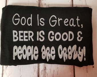 God is great beer is good people are crazy shirt