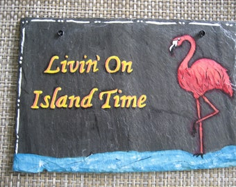 Livin' On Island Time Hand Painted Natural Slate