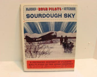 Sourdough Sky Alaska Bush Pilots Interior Book Ltd to 1050 Copies #363 Superior Publishing Seattle Wash 1st Ed.