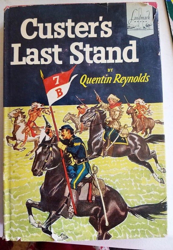 CUSTERS LAST STAND western vintage book Hardcover cowboys Quentin Reynolds 1951