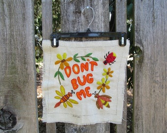 Vintage Crewel Embroidery Don't Bug Me, Bugs and Flowers, Bright Cheery Yarns and Colors, Wall Art or Pillow Starter