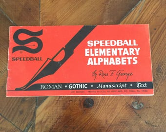 Speedball Elementary Alphabets by Ross F. George, 6th edition 1940, vintage typography, calligraphy hand lettering, collectible book